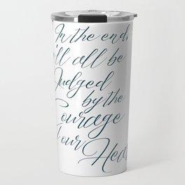 Courage of the Heart B&W Travel Mug