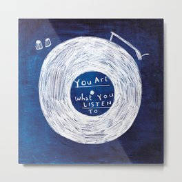 you are what you listen to, BLUE Metal Print