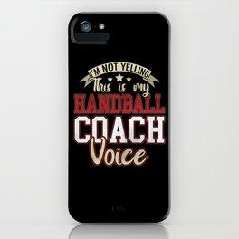 Not Yelling Funny Handball Coach Voice iPhone Case