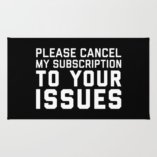 Cancel My Subscription Funny Quote Rug By EnvyArt
