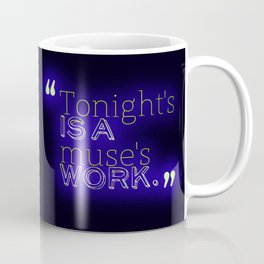Tonight's is a Muse's Work Coffee Mug