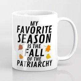 My Favorite Season is the Fall of the Patriarchy Coffee Mug