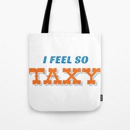 I feel taxy Tote Bag