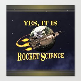 Yes, It Is Rocket Science Canvas Print