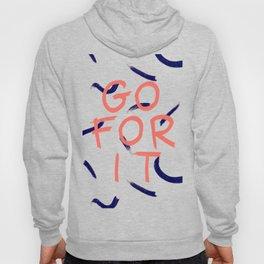 GO FOR IT #society6 #motivational Hoody