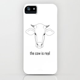The Cow IS Real iPhone Case