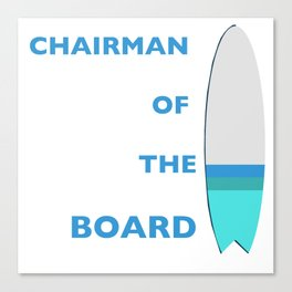 Chairman of the Board Canvas Print