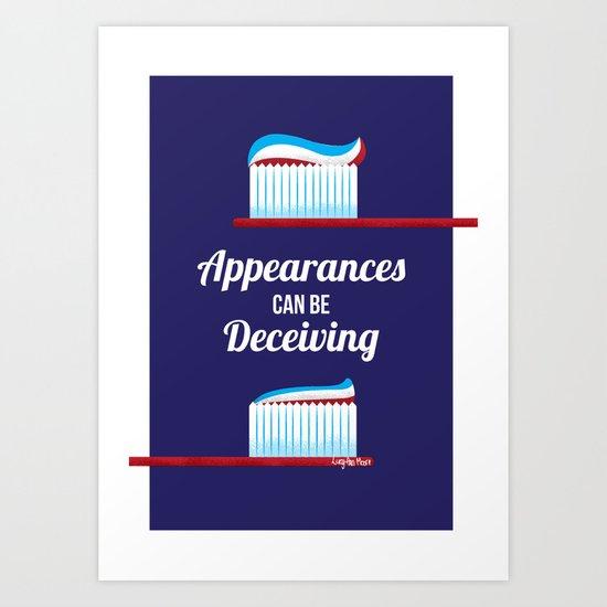 Appearances can be Deceiving Art Print
