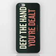 Defy the Hand You're Dealt iPhone & iPod Skin