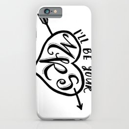 I'll be your Mrs iPhone Case