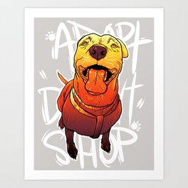 ADOPT DON'T SHOP Art Print