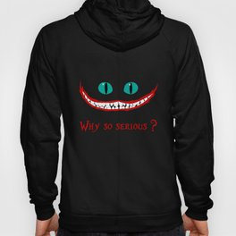 Why so Serious? Hoody