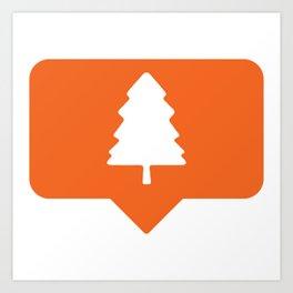 I like pine trees! Art Print