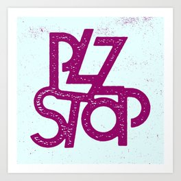 Plz Stop Art Print