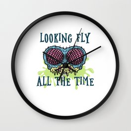 Looking Fly All The Time Wall Clock