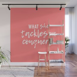 What She Tackles, She Conquers Wall Mural