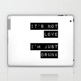 It's note love. I'm just Drunk Laptop & iPad Skin