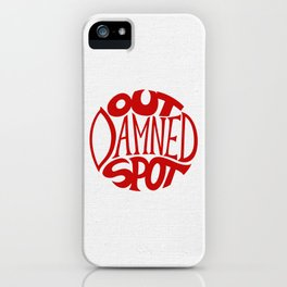Out Damned Spot iPhone Case
