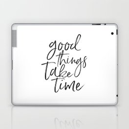 MOTIVATIONAL QUOTE, Good Things Take Time,Workout Quote,Fitness Gift,Collect Moment Not Things,Inspi Laptop & iPad Skin