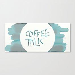 Coffee Talk Canvas Print