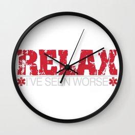 Relax I've Seen Worse Wall Clock
