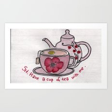 Sit. Have a cup of tea with me. Art Print