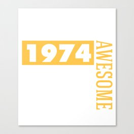 Made in 1974 - Perfectly aged Canvas Print