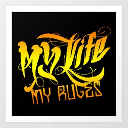 My Life, My Rules (colored version) Art Print