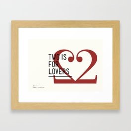 2 is for lovers #Bodoni Framed Art Print