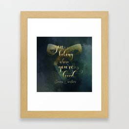 You belong where you're loved. Emma Carstairs. Lady Midnight. Framed Art Print