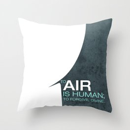 To Air is Human… Throw Pillow