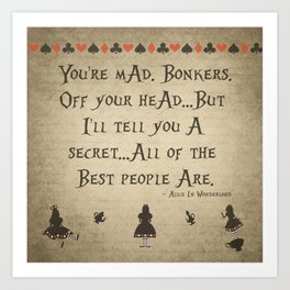"Alice In Wonderland ""You're Mad. Bonkers."" Art Print"