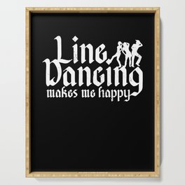 Line Dancing Makes Me Happy Country Music Gift Serving Tray