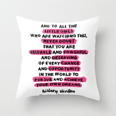 and to all the little girls Throw Pillow