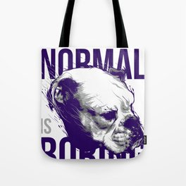 Dog Normal is Boring Tote Bag