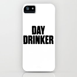 Day Drinker iPhone Case