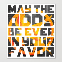 Hunger Games May the Odds Ever be in Your Favor Bright Canvas Print