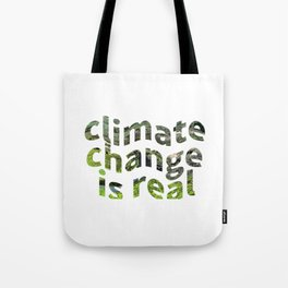 Climate Change Global Warming Is real Tote Bag
