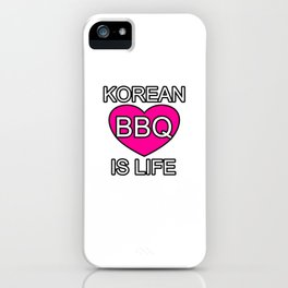 Korean Barbecue is Life Gift iPhone Case
