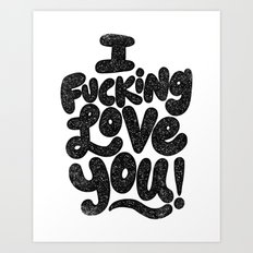 I f'ing love you Art Print