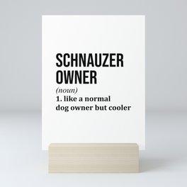 Schnauzer Dog Owner Mini Art Print