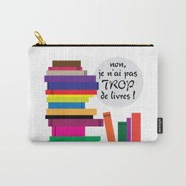 Trop de livres... ou pas ! Carry-All Pouch