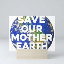 Save Our Mother Earth Mini Art Print