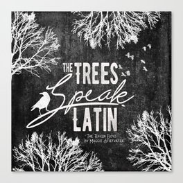 The Trees Speak Latin - Raven Boys Canvas Print