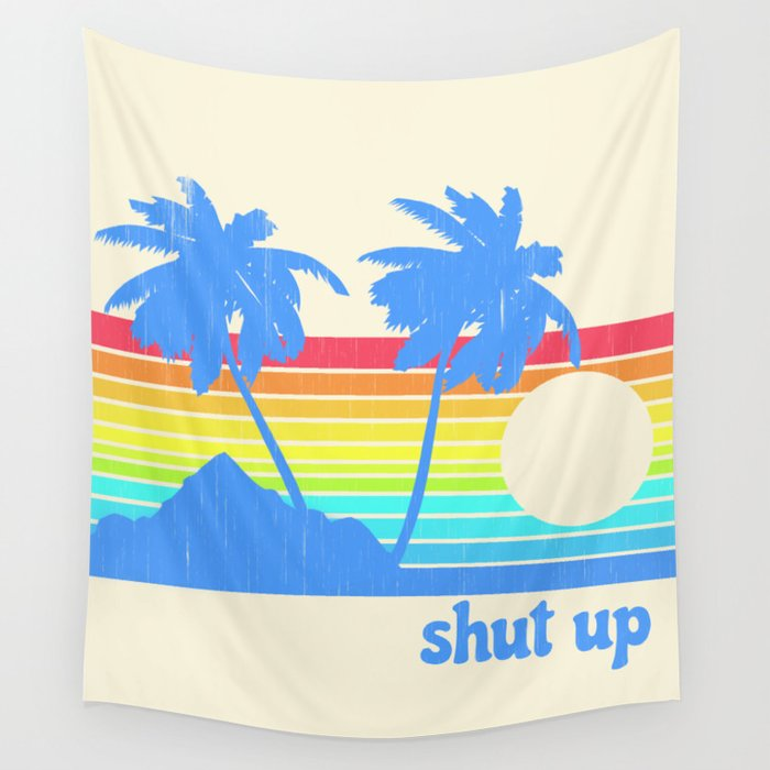 Shut Up Wall Tapestry