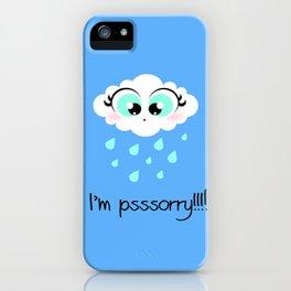 I'm psssorry! iPhone Case