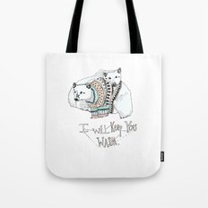 i will keep you warm Tote Bag