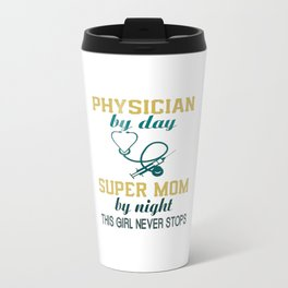 PHYSICIAN MOM Travel Mug