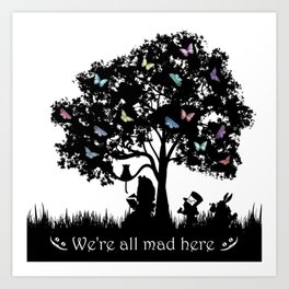 We're All Mad Here III - Alice In Wonderland Silhouette Art Art Print