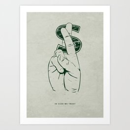 In Cash We Trust. Art Print